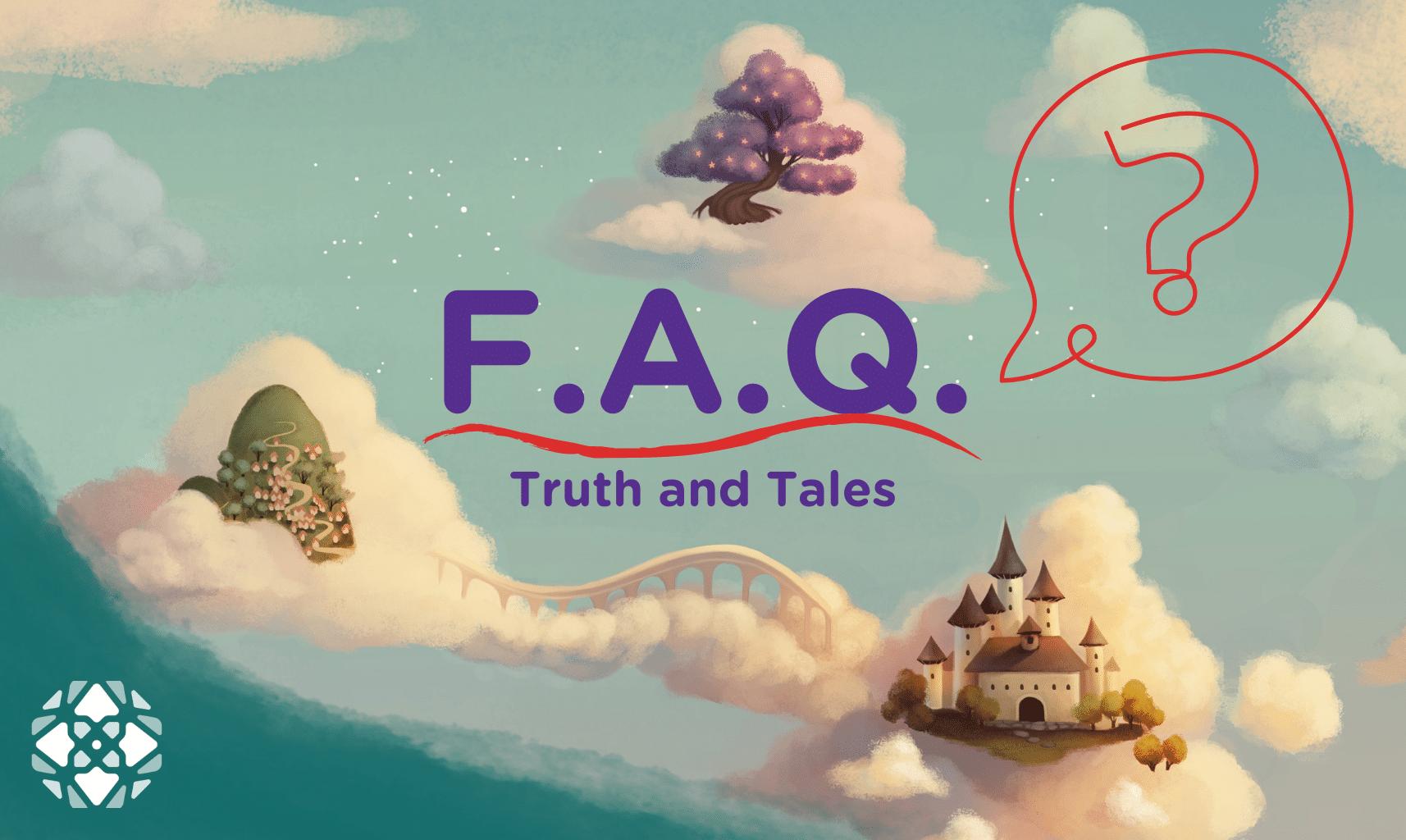 FAQ Truth and Tales